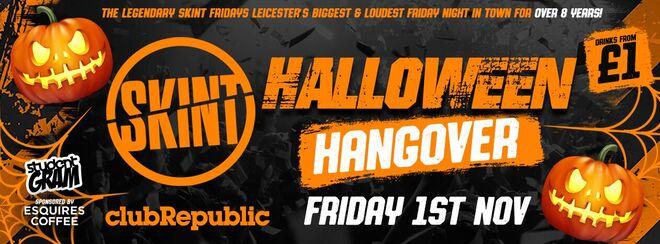 ★ Skint Fridays ★ Halloween Hangover ★ Club Republic