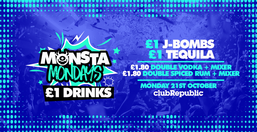 Monsta Mondays! £1 J-Bombs//£1 Tequila//£1.80 Double Vodka/Spiced Rum + Mixer