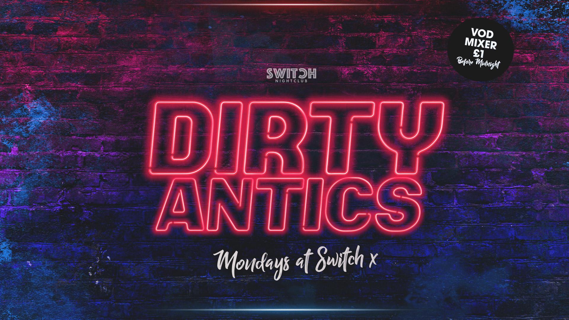 Dirty Antics – 28th Oct