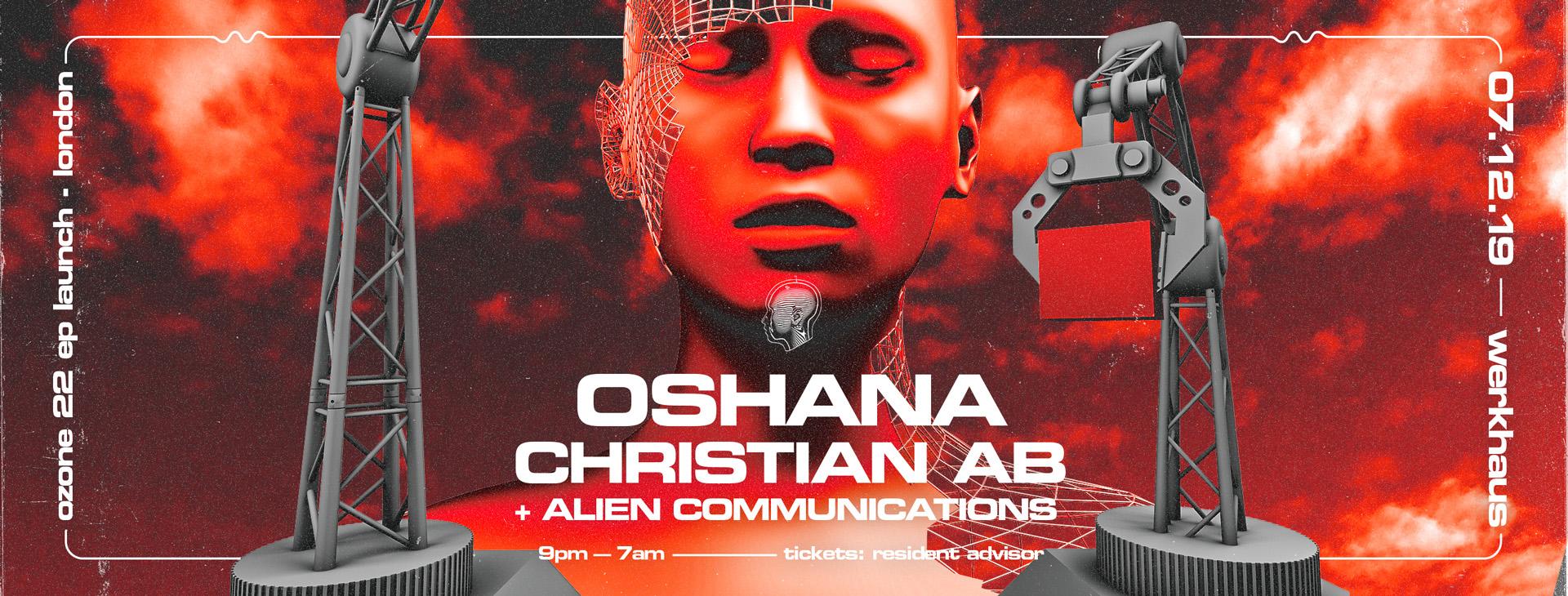 Alien Communications – Ozone 22 EP Launch: Oshana + Christian AB