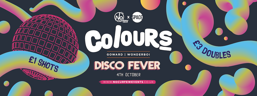 Colours Leeds at Space :: Disco Fever :: £1 Drinks :: Final 50 Tickets!