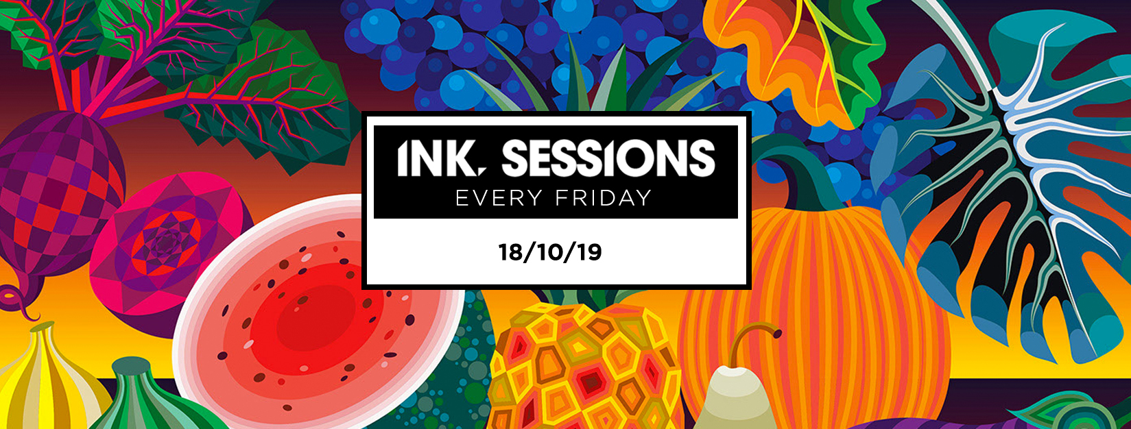 Ink Sessions – 18/10/19 LAST 200 TICKETS