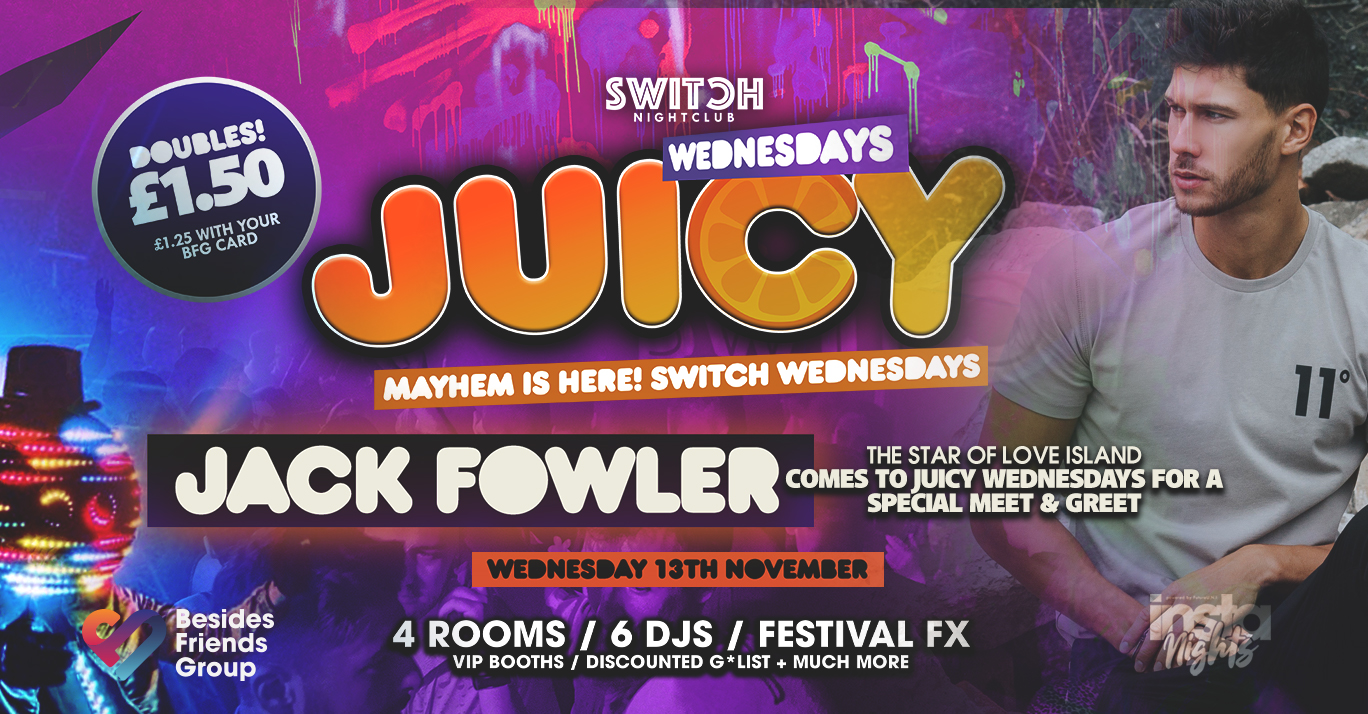 Juicy Ft Jack Fowler –  13th Nov