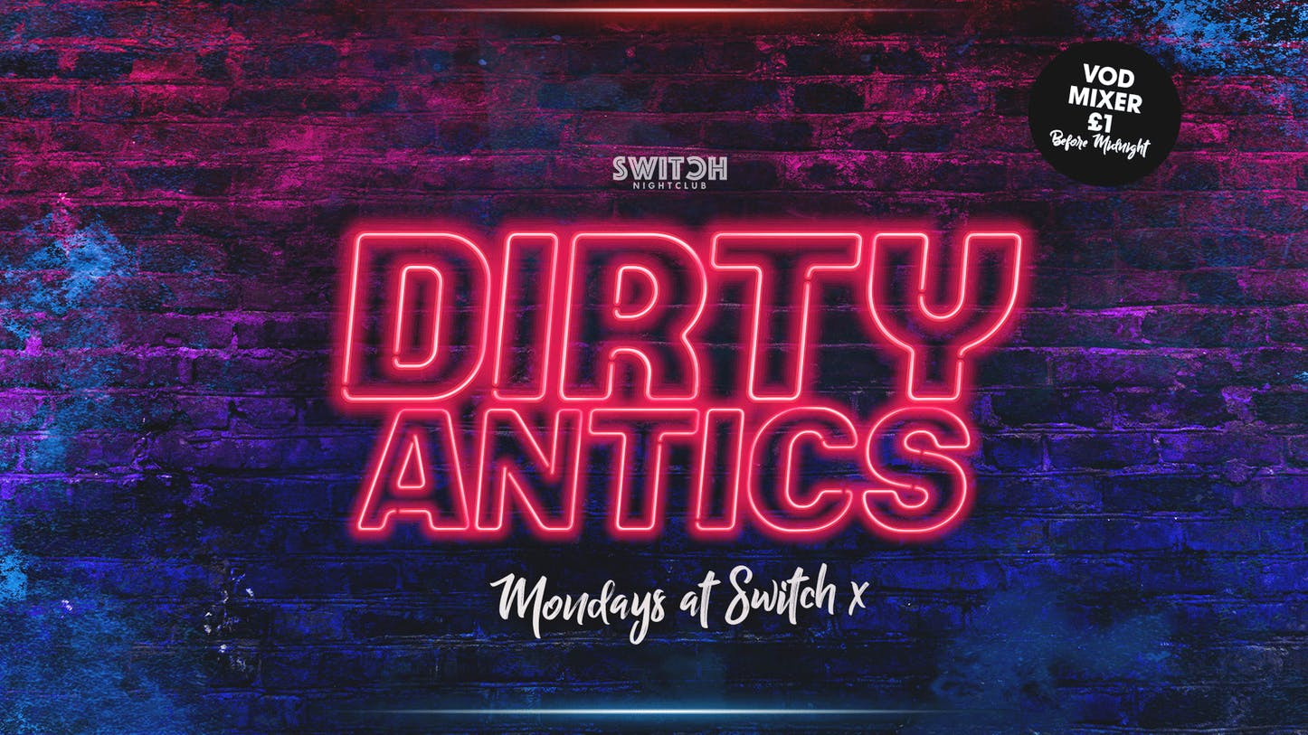 Dirty Antics – 4th Nov