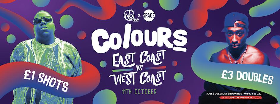 Colours Leeds at Space :: East Coast vs West Coast :: £1 Drinks