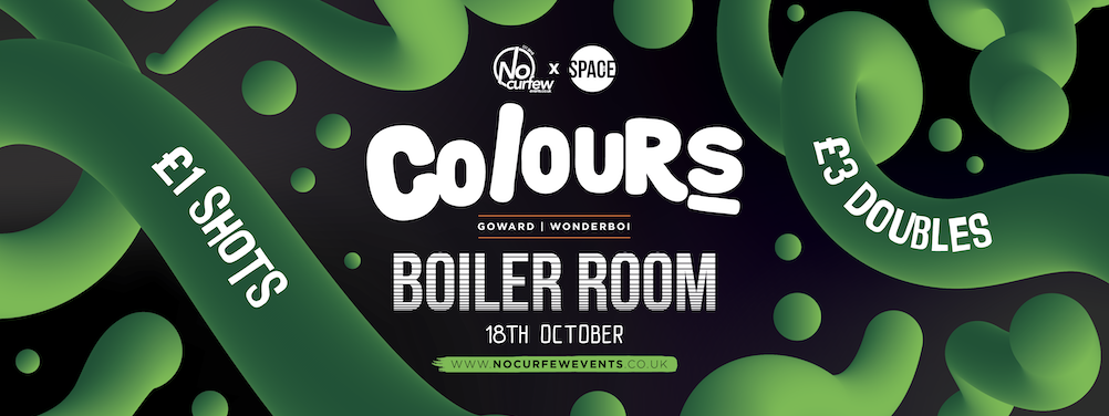 Colours Leeds at Space :: Boiler Room Special :: £1 Drinks