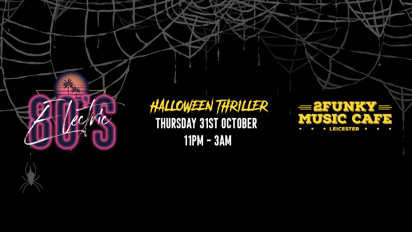 Electric 80's Halloween Thriller! 2Funky Music Cafe. 31/10/19