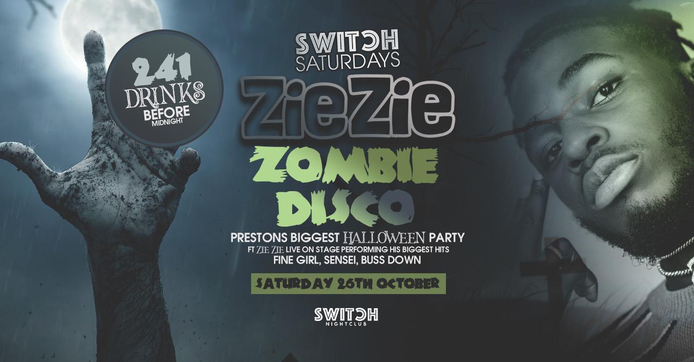 Switch Saturdays Presents  – Zie Zie Zombie Disco