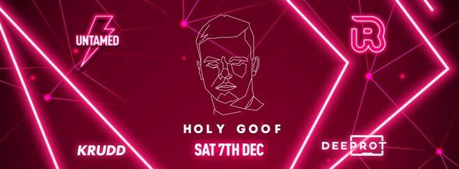 Untamed x Krudd x Deeprot Present: HOLY GOOF!!! // Saturday 7th December