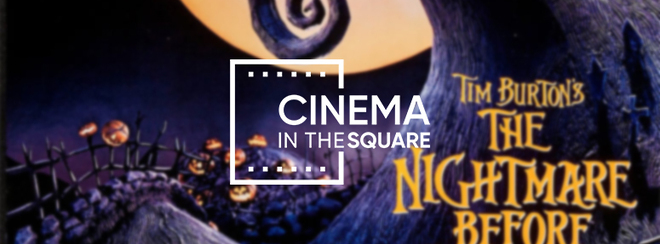 Cinema in The Square - The Nightmare Before Christmas