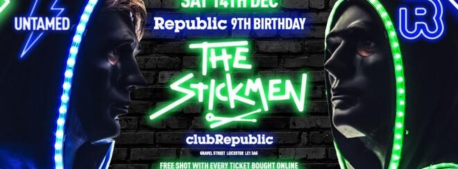 Untamed Saturday's // THE STICKMEN // Republic's 9th Birthday!