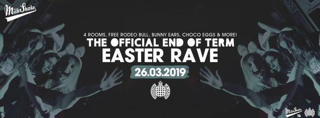Milkshake, Ministry of Sound | End of Term Easter Rave!