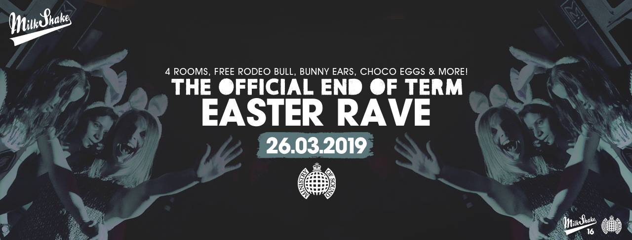 Milkshake, Ministry of Sound | End of Term Easter Rave!