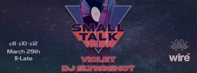Small Talk: Violet & DJ Slyngshot