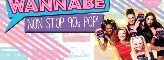 Wannabe – 90's Chart Pop, Hip Pop & Brit Pop!
