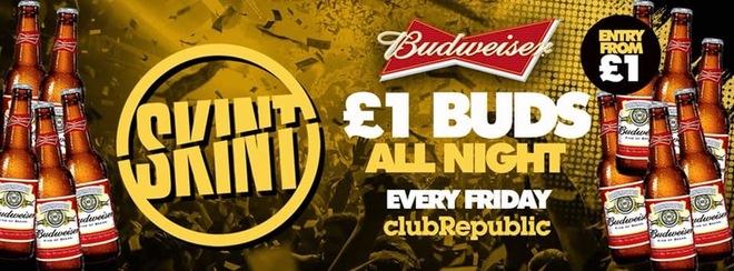 ★ Skint Fridays ★ £1 BUDS ALL NIGHT! ★ Club Republic ★ [£3 TICKETS ON SALE NOW!]