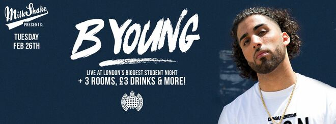 Milkshake presents: B YOUNG live at London's Biggest Student Night