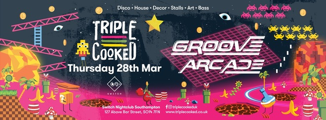 Triple Cooked : Southampton – Groove Arcade
