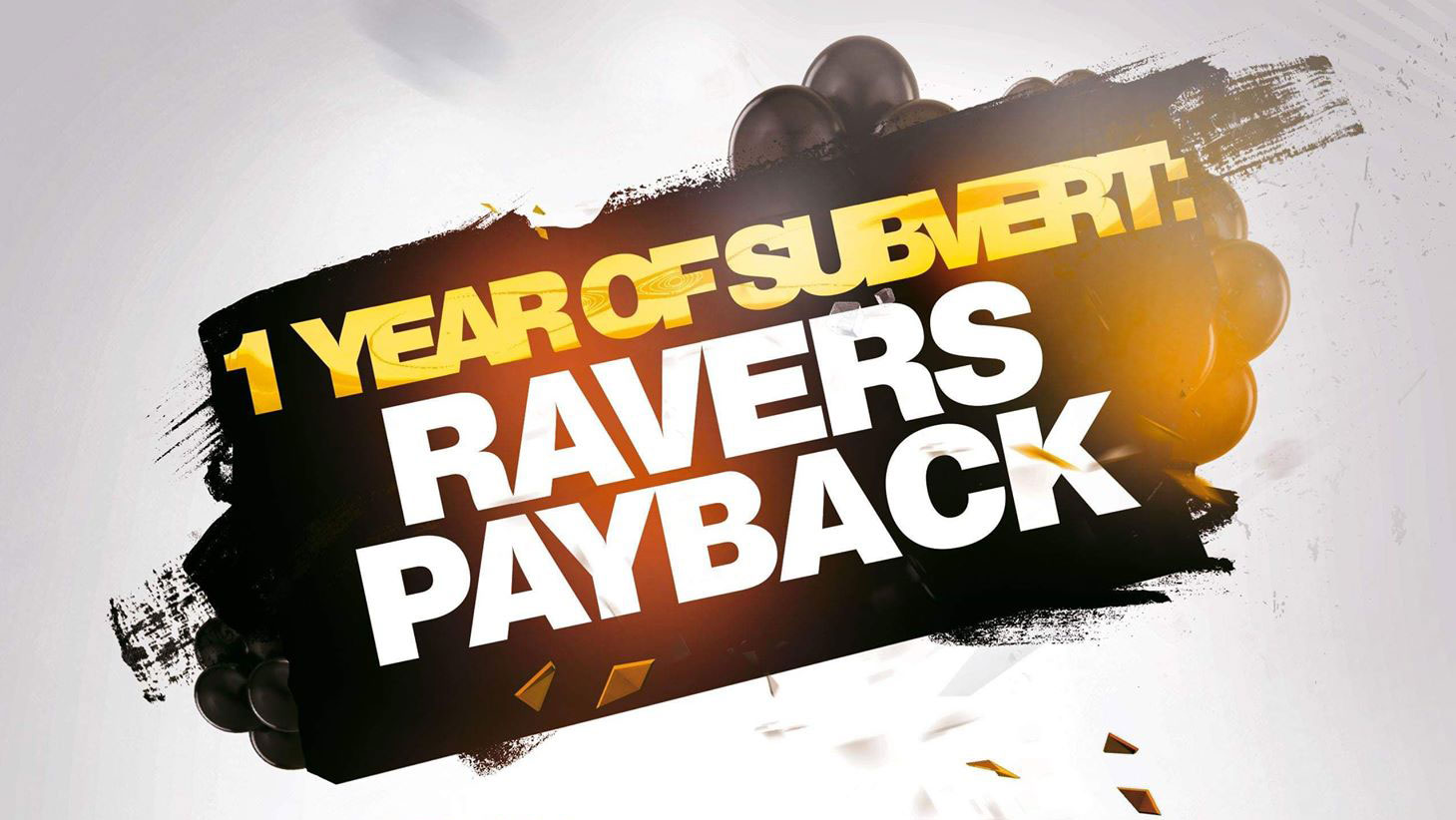 One year of Subvert: Ravers Payback