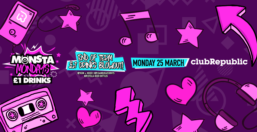 Monsta Mondays End of Term £1 Drinks Blowout! Monday 25th March.