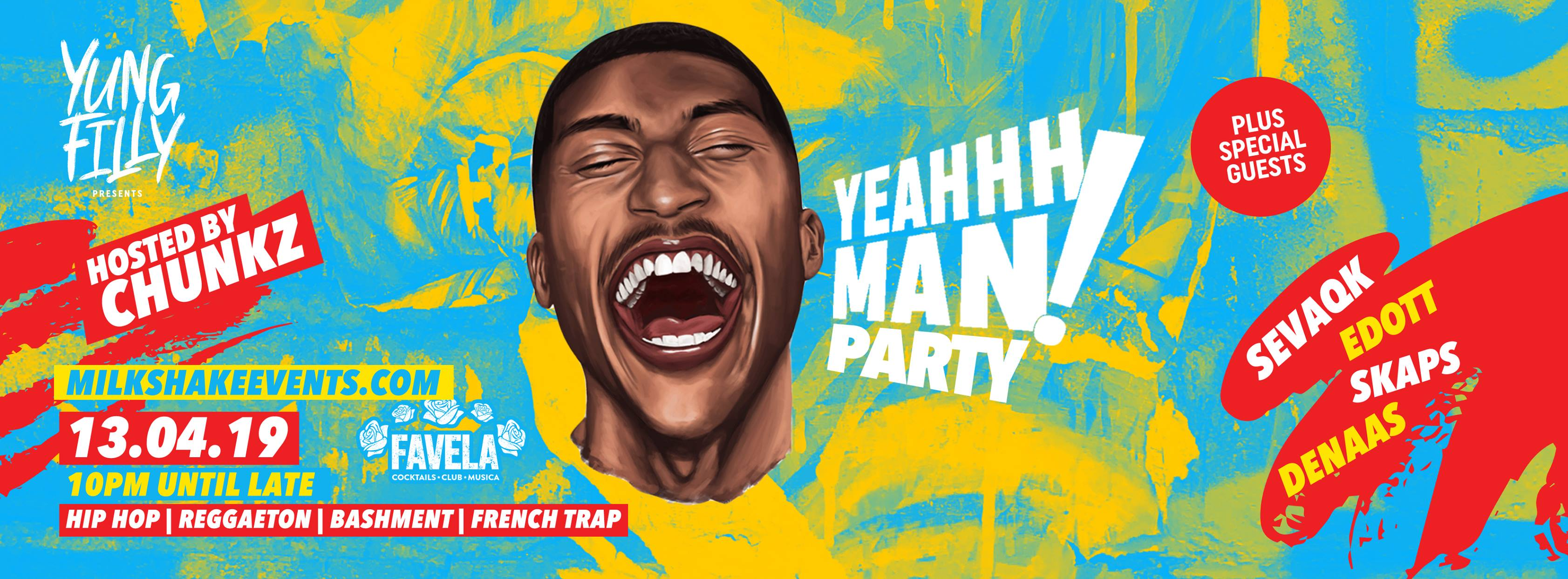 Yung Filly Presents: The YEAHHH MAN PARTY! | ft Chunkz, Sevaq & Special Guests