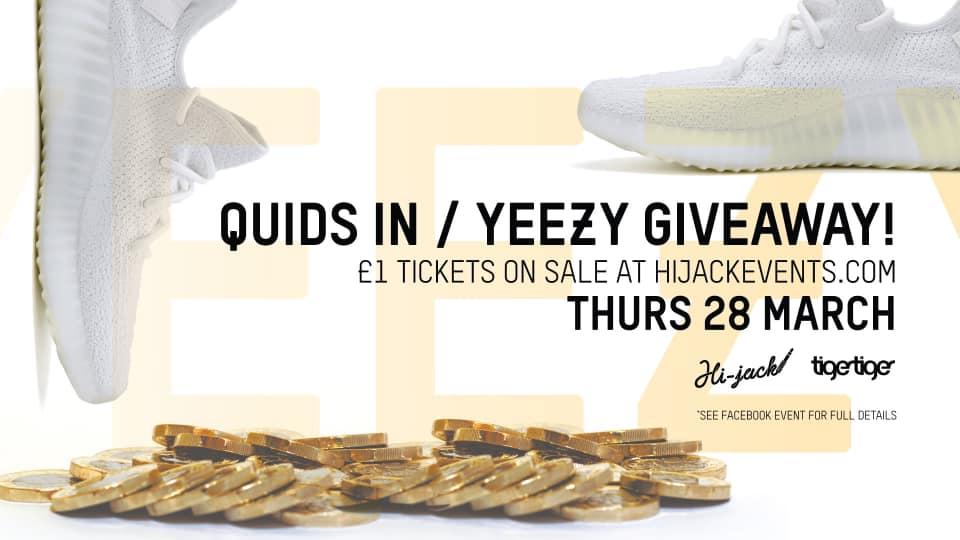 Hijack £1 Tickets – Yeezy Giveaway! LAST FEW TIGER THURSDAYS!