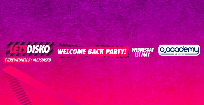 LetsDisko! Welcome Back Party! Wednesday 1st May