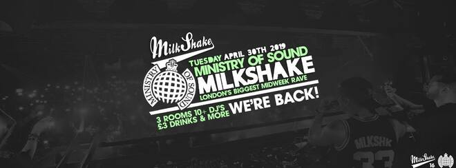 Milkshake, Ministry of Sound   The Return - April 30th 2019 : Tickets Out Now!