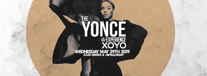 The Yoncé Experience - May 29th | XOYO : #BeyAllNight