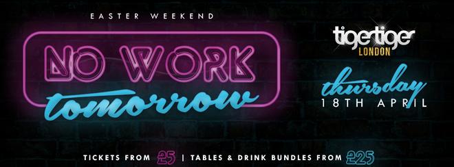 No Work Tomorrow – Big Easter Weekender