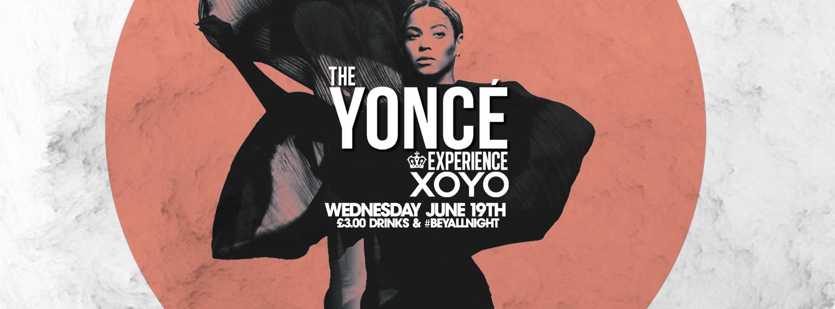 The Yoncé Experience – June 19th | XOYO LONDON
