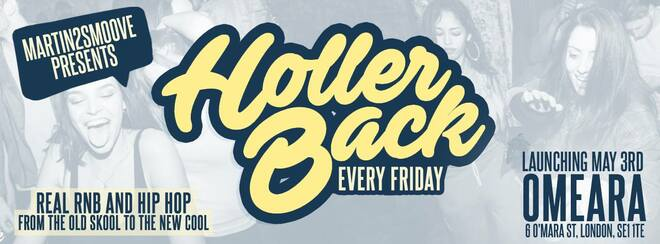 Holler Back - HipHop n R&B at Omeara London   Bank Holiday Launch Party!