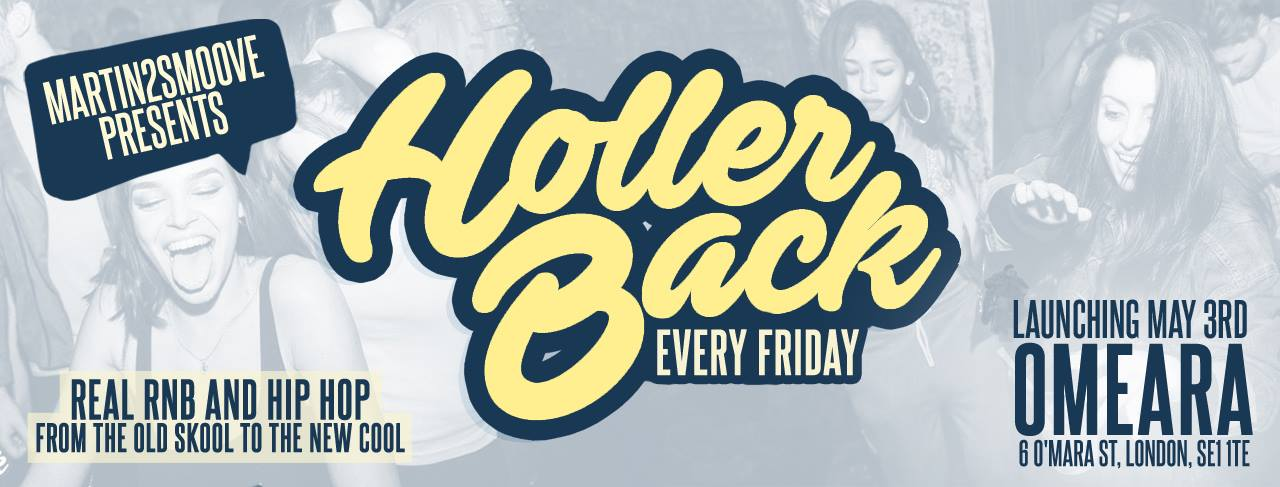 Holler Back – HipHop n R&B at Omeara London | Bank Holiday Launch Party!
