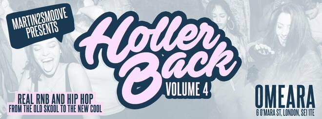 Holler Back - HipHop n R&B Bank Holiday Friday | Omeara London