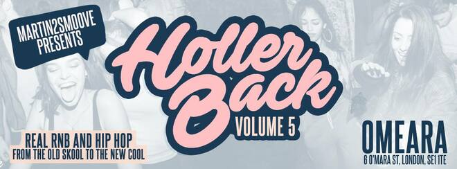 Holler Back - HipHop n R&B at Omeara London | Friday May 31st 2019