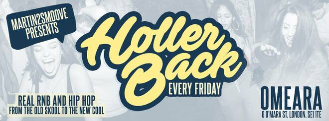 Holler Back - HipHop n R&B at Omeara London | Friday June 21st 2019