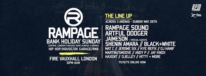 The Rampage Sound Bank Holiday Rave ft: Artful Dodger & More - Tonight!