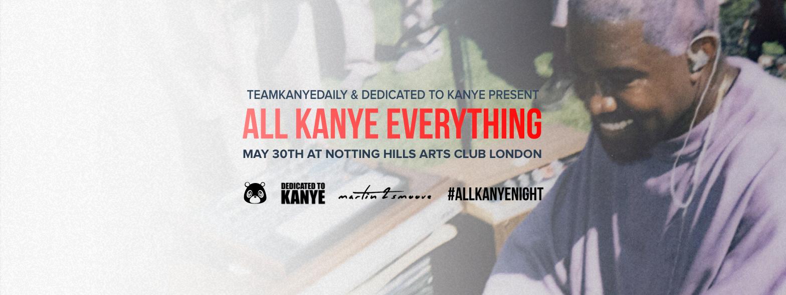 Dedicated to Kanye Presents: All Kanye Everything #YeezyAllNight | May 30th 2019 (TONIGHT!)