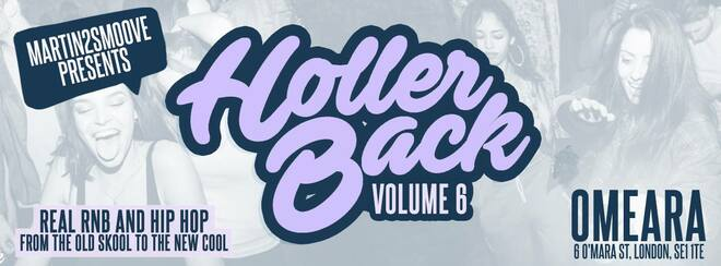 Holler Back - HipHop n R&B at Omeara London | Friday June 7th 2019