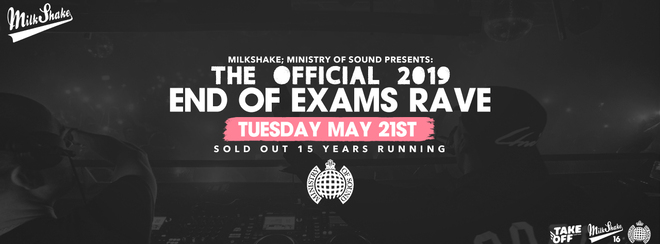 The Ministry of Sound End Of Exams Rave 2K19