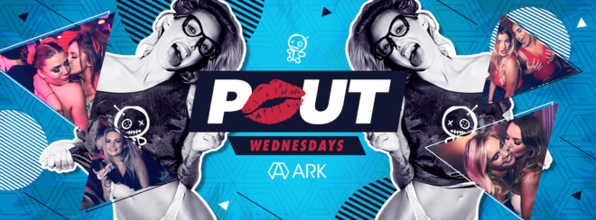 Pout - Wednesdays at Ark