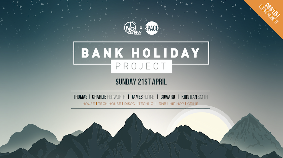 Bank Holiday Project @ Space :: Opening Party :: 21st April