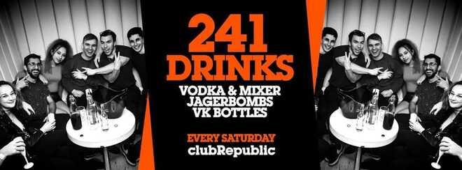 Club Republic Saturday's // 241 Drinks All Night!