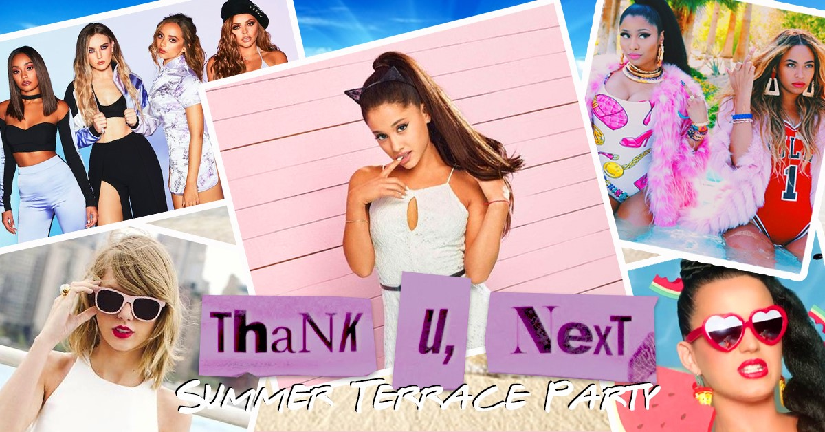 Thank U Next – Summer Rooftop Party