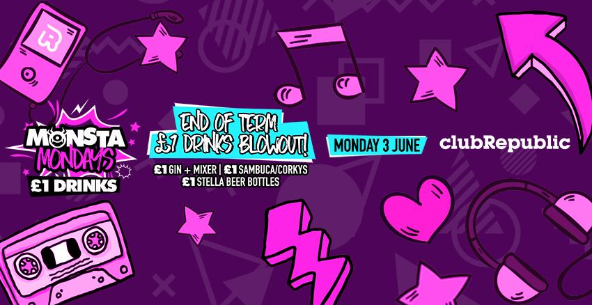 Monsta Mondays End of Term £1 Drinks Blowout! Mon 3rd June.