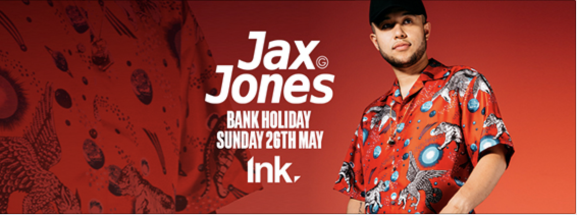 Ink – Jax Jones Bank holiday Sunday [tickets now online]