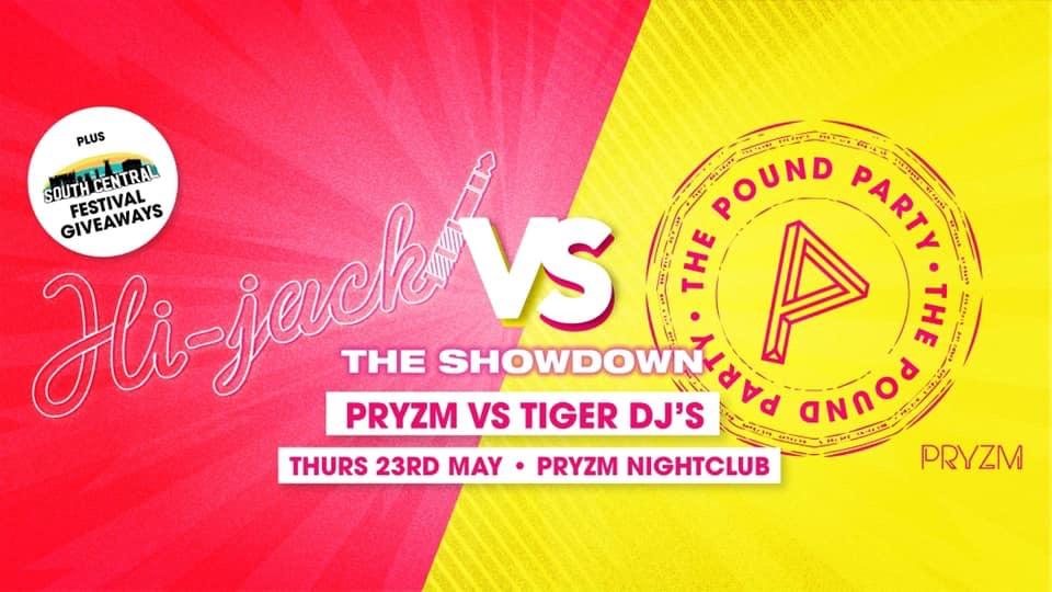 Hijack VS Pound party! £1 Tickets! Pryzm vs Tiger DJs Showdown!