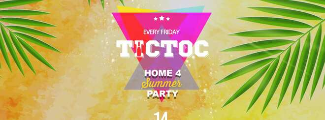 Tic Toc at Tiger – Home for Summer Party