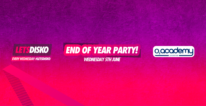 LetsDisko End of Year Party! Wednesday 5th June
