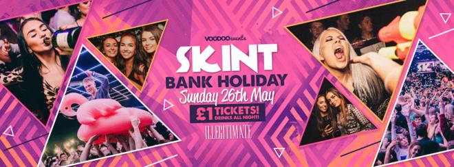 Skint - Bank Holiday Sunday - 26th May